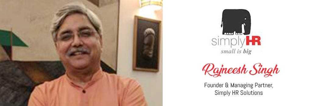 Rajneesh Singh, Founder & Managing Partner, Simply HR Solutions
