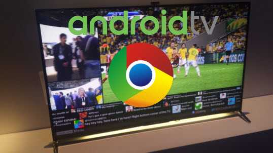 Google Chrome on Android TV
